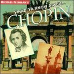 Whad'ya Know About...Chopin