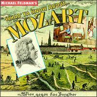 Whad'ya Know About...Mozart - Anthony Halstead (natural horn); Colin Lawson (clarinet); Franz Schubert Quartett; Hanover Band; Marta Deyanova (piano);...