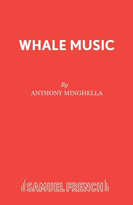 Whale Music: A Play - Minghella, Anthony