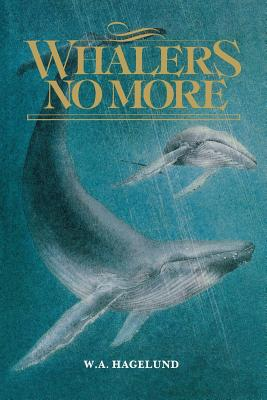 Whalers No More - Hagelund, William