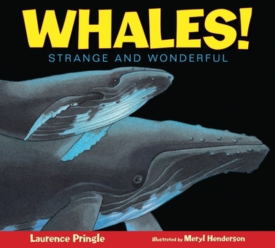 Whales!: Strange and Wonderful - Pringle, Laurence, Mr.