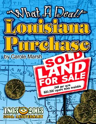 What a Deal! the Louisiana Purchase - Marsh, Carole