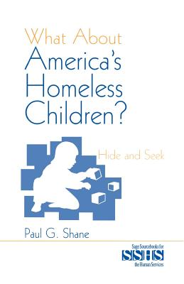 What about America's Homeless Children?: Hide and Seek - Shane, Paul G