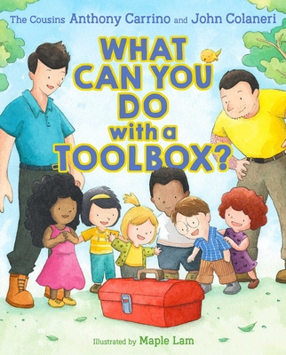 What Can You Do with a Toolbox? - Carrino, Anthony, and Colaneri, John