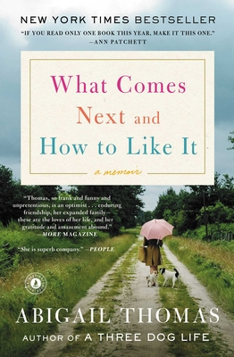 What Comes Next and How to Like It: A Memoir - Thomas, Abigail