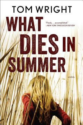 What Dies in Summer - Wright, Tom