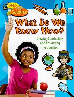 What Do We Know Now?: Drawing Conclusions and Answering the Question - Johnson, Robin