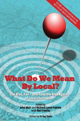 What Do We Mean by Local? - Mair, John (Editor), and Keeble, Richard Lance (Editor), and Fowler, Neil (Editor)