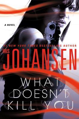 What Doesn't Kill You - Johansen, Iris