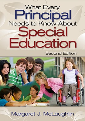 What Every Principal Needs to Know about Special Education - McLaughlin, Margaret J, Dr.