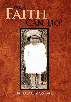 What Faith Can Do!: The Autobiography of Rachel - Conner, Beverly Ann