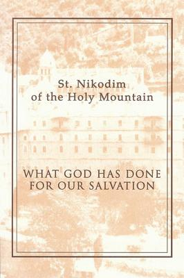 What God Has Done for Our Salvation - Hagiorites, Nikodim