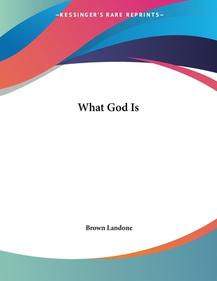 What God Is - Landone, Brown