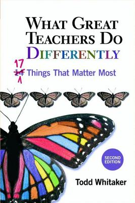 What Great Teachers Do Differently: Seventeen Things That Matter Most - Whitaker, Todd