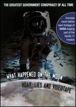 What Happened on the Moon: Hoax, Lies and Videotape