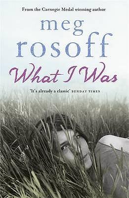What I Was - Rosoff, Meg
