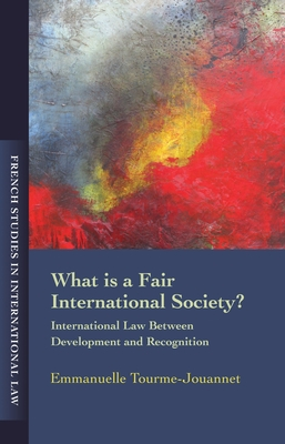 What Is a Fair International Society - Tourme Jouannet, Emmanuelle