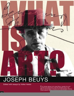 What Is Art?: Conversations with Joseph Beuys - Beuys, Joseph, and Harlan, Volker