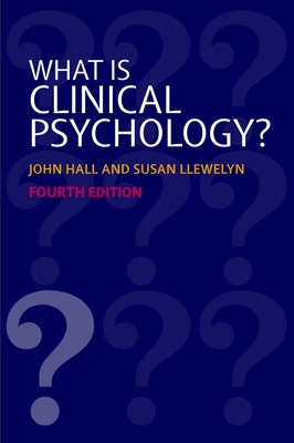 What Is Clinical Psychology? - Hall, John (Editor)