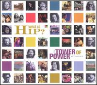 What Is Hip?: The Tower of Power Anthology - Tower of Power