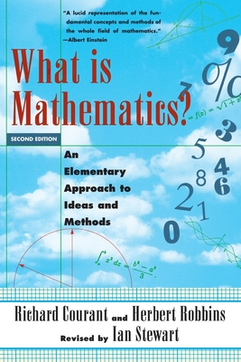 What Is Mathematics?: An Elementary Approach to Ideas and Methods - Courant, Richard, and Robbins, Herbert, and Stewart, Ian (Revised by)
