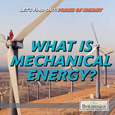 What Is Mechanical Energy? - Heitkamp, Kristina Lyn