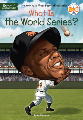 What Is the World Series? - Herman, Gail, and Who Hq