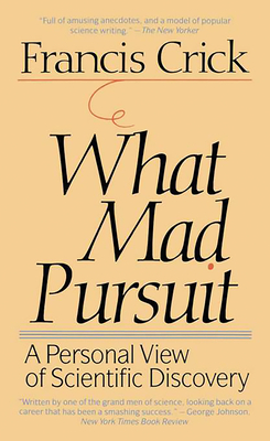What Mad Pursuit - Crick, Francis