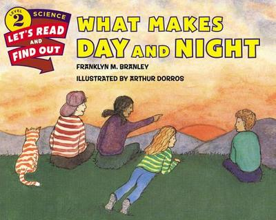 What Makes Day and Night - Branley, Franklyn M, Dr.