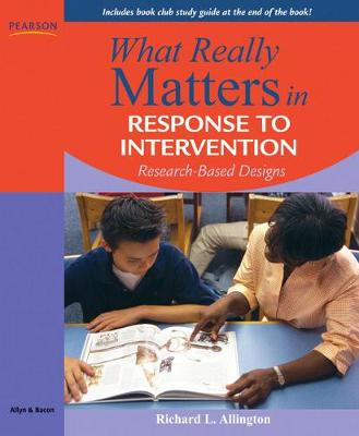 What Really Matters in Response to Intervention: Research-Based Designs - Allington, Richard L, PhD