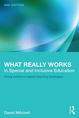 What Really Works in Special and Inclusive Education: Using Evidence-Based Teaching Strategies - Mitchell, David