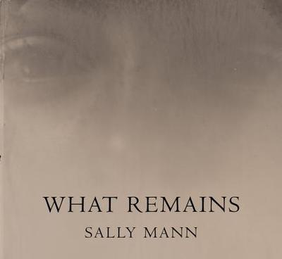 What Remains - Mann, Sally
