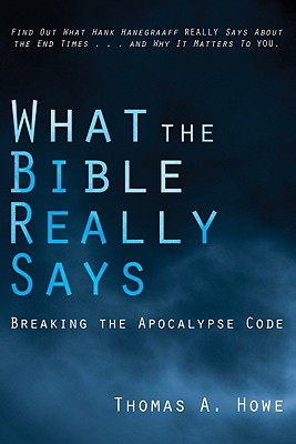 What the Bible Really Says? - Howe, Thomas A, and Geisler, Norman, Dr. (Foreword by)
