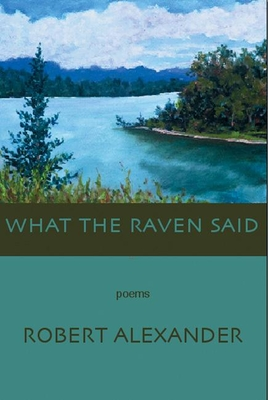 What the Raven Said - Alexander, Robert