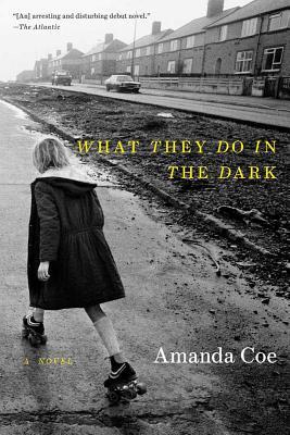 What They Do in the Dark - Coe, Amanda