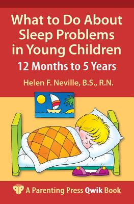 What to Do about Sleep Problems in Young Children: 12 Months to 5 Years - Neville, Helen F, Bs, RN