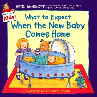 What to Expect When the New Baby Comes Home - Murkoff, Heidi