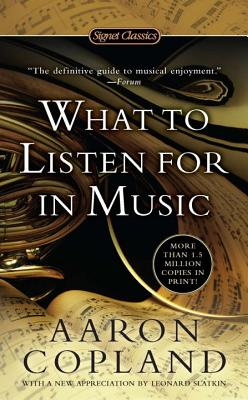 What to Listen for in Music - Copland, Aaron