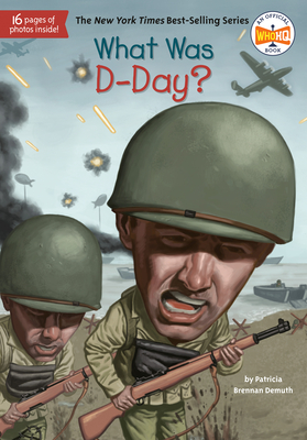 What Was D-Day? - Demuth, Patricia Brennan, and Who Hq