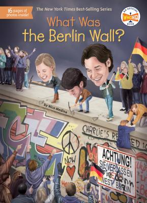 What Was the Berlin Wall? - Medina, Nico, and Who Hq