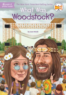 What Was Woodstock? - Holub, Joan, and Who Hq