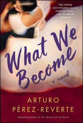 What We Become - Perez-Reverte, Arturo