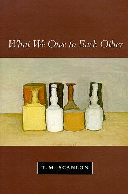 What We Owe to Each Other - Scanlon, Thomas