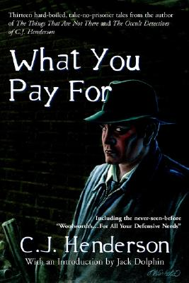 What You Pay for - Henderson, C J