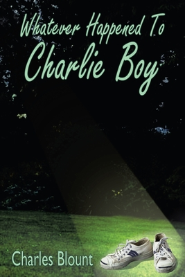 Whatever Happened to Charlie Boy - Blount, Charles