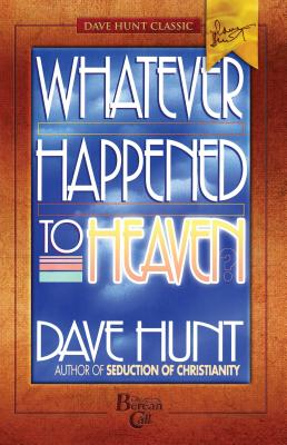 Whatever Happened to Heaven? - Hunt, Dave
