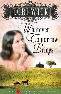 Whatever Tomorrow Brings - Wick, Lori