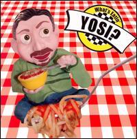 What's Eatin' Yosi? - Yosi