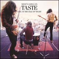 What's Going On: Live at the Isle of Wight 1970 - Taste