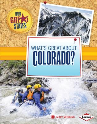 What's Great about Colorado? - Meinking, Mary